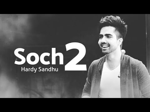 Soch 2 - Hardy Sandhu New Latest Punjabi Song 2017 || Parmish Verma || Romantic Song || 2017 ||
