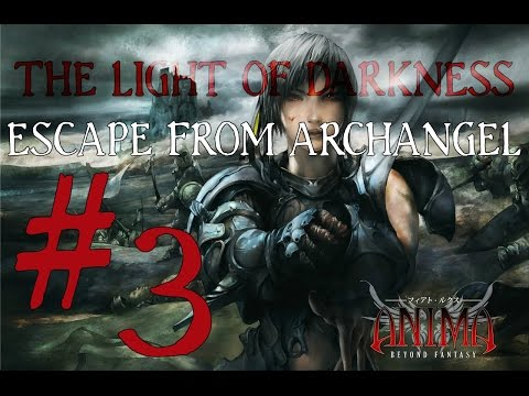 ★Anima - The Light of Darkness: Escape from Archangel - #3★