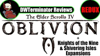 Review REDUX - The Elder Scrolls IV: Oblivion (+ Knights of the Nine & Shivering Isles Expansions)