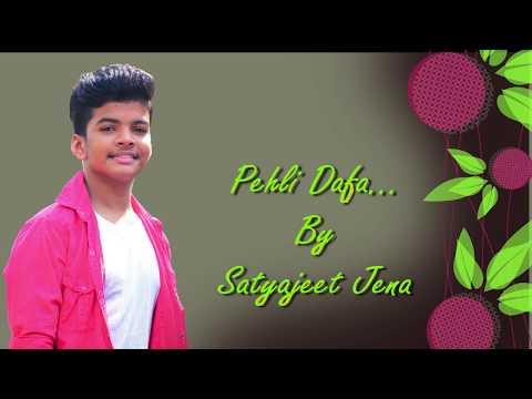 Pehli Dafa / Satyajeet Jena / Official Lyrical