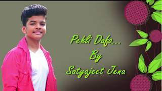 Pehli Dafa / Satyajeet Jena / Official Lyrical