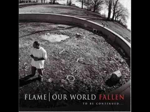 Flame - Our World Fallen Interlude(Slow'd & Slic'd)