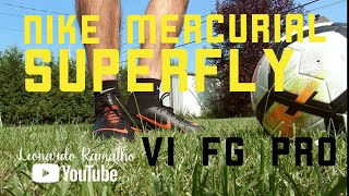 REVIEW - NIKE MERCURIAL SUPERFLY VI FG PRO