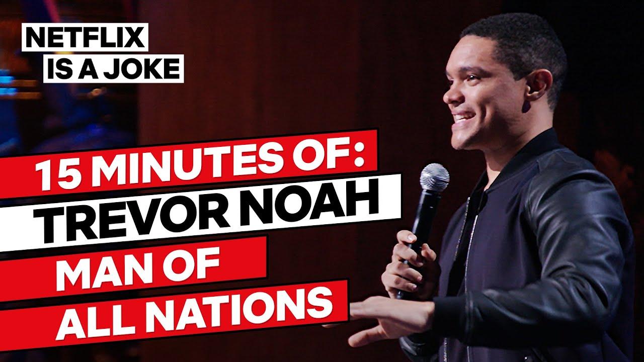 Download 15 Minutes of Trevor Noah: Man of All Nations | Netflix Is A Joke