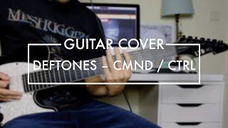 Deftones - CMND/CTRL (Guitar Cover)