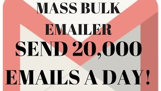 send bulk 10 000 to 20 000 emails a day with this amazing email bulk sender