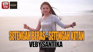 Gambar cover Veby Santika - Setengah Beras Setengah Ketan [OFFICIAL]