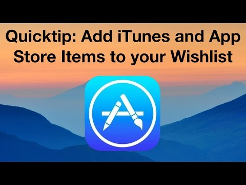 Quicktip: Add iTunes and App Store Items to your Wishlist [4K]