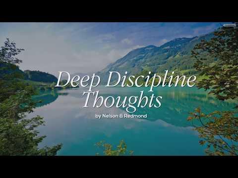 Deep Discipline Thoughts Part 1