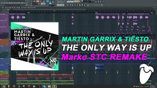 Martin Garrix & Tiësto - The Only Way Is Up (Original Mix) (FL Studio Remake + FLP)