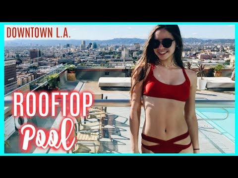 ROOFTOP POOL IN DOWNTOWN L.A.! Day 4