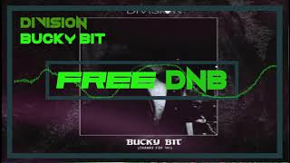 Division ~ Bucky Bit {Free Dnb Download}