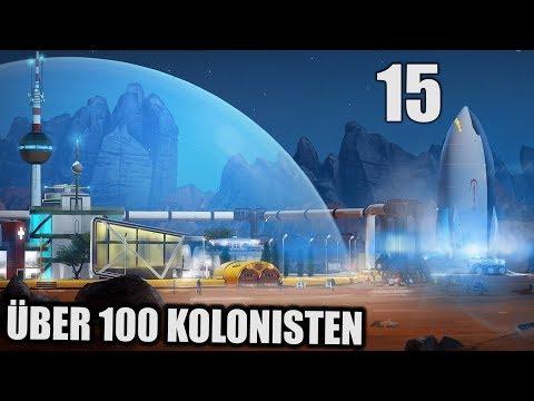 Surviving Mars Deutsch #15 Über 100 Kolonisten! | Let's Play Surviving Mars Gameplay German