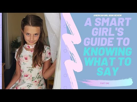 A SMART GIRL'S GUIDE TO KNOWING WHAT TO SAY (AMERICAN GIRL BOOK REVIEW)
