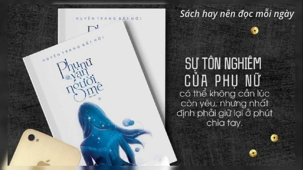 Phụ nữ vạn người mê Huyền Trang Bất Hối Review Sách - YouTube