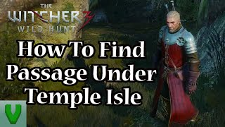 How to find passage under Temple Isle | Cat School Gear | The Witcher 3(A walkthrough tutorial of Scavenger Hunt: Cat School Gear quest in Witcher 3, Explore the passages under Temple Isle, how to find. 1080p 60fps PC Ultra ..., 2015-05-31T19:41:49.000Z)