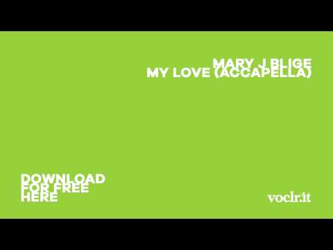 Mary J Blige - My Love (Acapella)