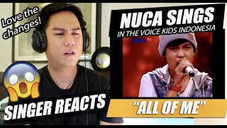 NUCA - ALL OF ME (THE VOICE KIDS INDONESIA) | SINGER REACTION