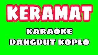 Download karaoke KERAMAT Karaoke dangdut koplo@Rhoma Irama Official