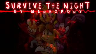survive the night five nights at freddy s song by mandopony 10 hours