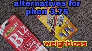 Alternative for Phen 3.75 for weightloss