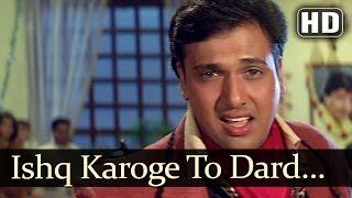 Ekka Raja Rani - Ishq Karoge To Dard Milega - Udit narayan - Kumar Shanu - Alka Yagnik