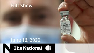 The National for Tuesday, June 16  — Promising COVID-19 treatment emerges