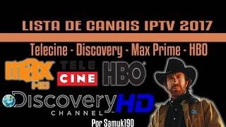 Lista de Canais IPTV - Discovery, Telecine, Max Prime e HBO (24/02/2017)