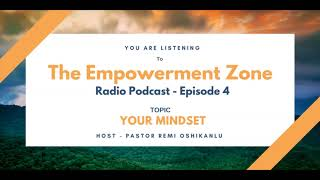 Radio Podcast (Episode 4) - Your Mindset by Pastor Remi Oshikanlu