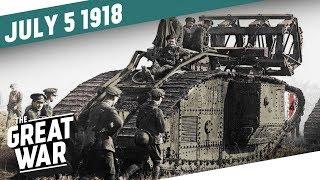 The First Modern Battle - The Battle of Hamel I THE GREAT WAR Week 206