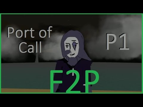 F2P: Port of Call [P1] (indie)