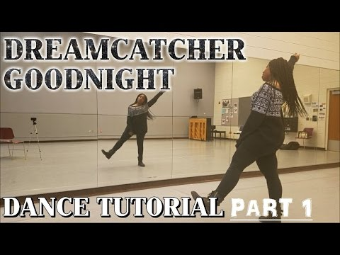 Dreamcatcher(드림캐쳐) _ GOOD NIGHT DANCE TUTORIAL [PART 1]