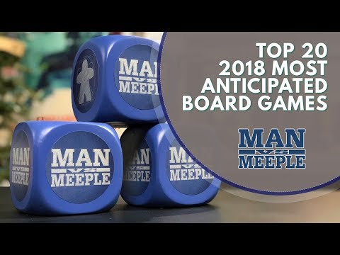 Top 20 Most Anticipated Games of 2018 by Man Vs Meeple