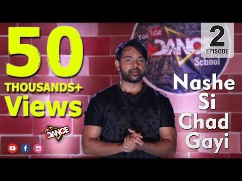 Nashe Si Chadh Gayi | Prince Gupta Films | Youtube Dance School | Episode 2 25th February 2017