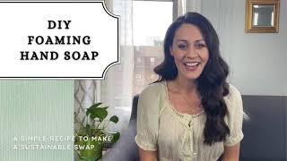 DIY Foaming Hand Soap Recipe - Sustainable Swaps