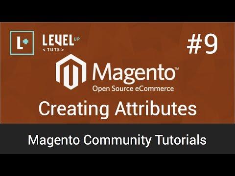Magento Community Tutorials #9 - Creating Attributes