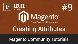 Magento Community Tutorials #9 - Creating Attributes