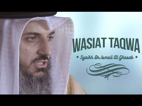 Wasiat Taqwa - Syaikh Dr.Ismail Al Ghasab