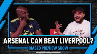 Is Troopz Confident Arsenal Can Beat Liverpool? | Biased Preview Show