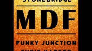 StoneBridge, Funky Junction & Chris Kaeser   MDF