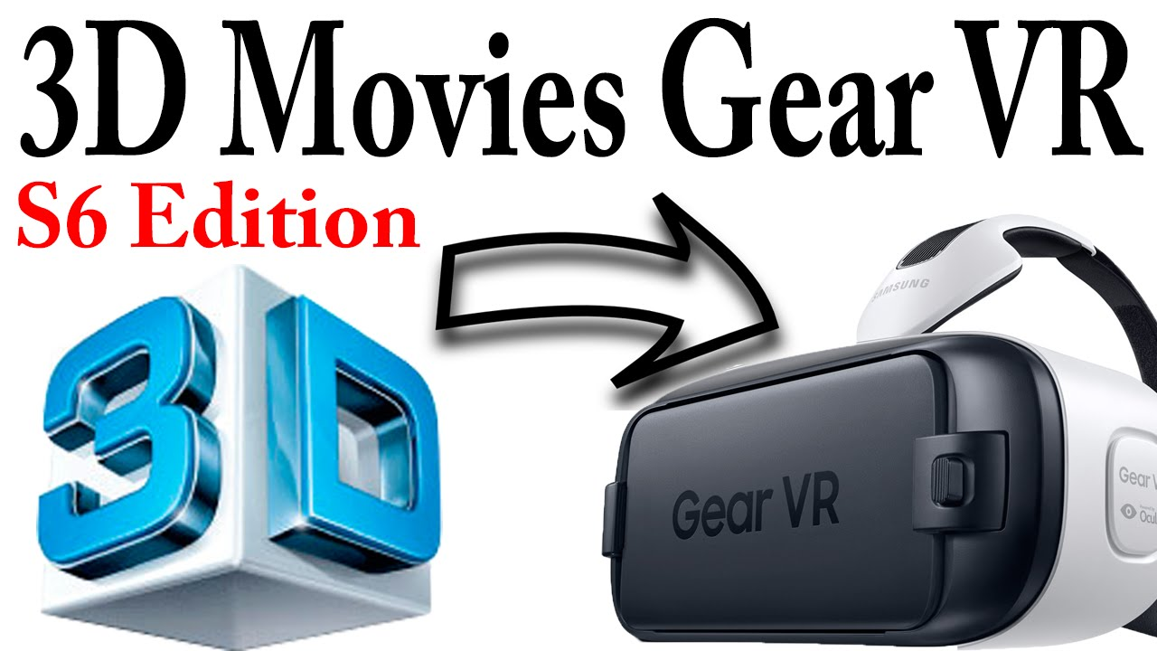 How to Play 3D Movies on Samsung Gear VR S6 Edition