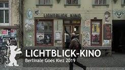 Berlinale Goes Kiez 2019 | Lichtblick-Kino