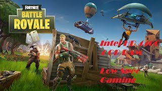Fortnite : On Intel HD 4400 and 4 GB RAM : Low Spec Gaming