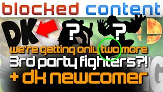 RUMOR: Only 2 MORE 3rd Party Fighters In Smash + DONKEY KONG NEWCOMER?! Who Is It? - LEAK SPEAK!