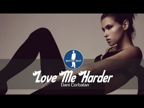 Dani Corbalan - Love Me Harder [Deep House Music] from YouTube · Duration:  3 minutes 1 seconds