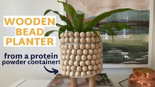 DIY Wooden Bead Planter From A...Protein Powder Container?!