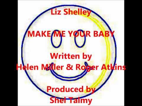Liz Shelley - MAKE ME YOUR BABY.wmv
