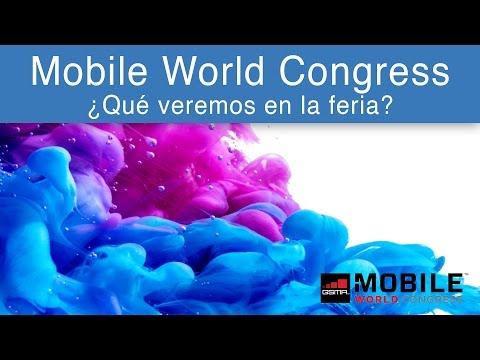 ▶ Mobile World Congress 2017 ¿Qué veremos? ◀