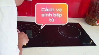 Cách vệ sinh bếp từ | 4 phương pháp vệ sinh giúp bếp điện sạch như mới, ngăn ngừa nấm mốc gây bệnh