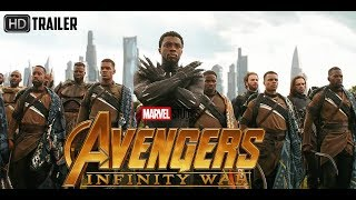 AVENGERS INFINITY WAR ALL TRAILERS (NEW) 2018 - HD 4K